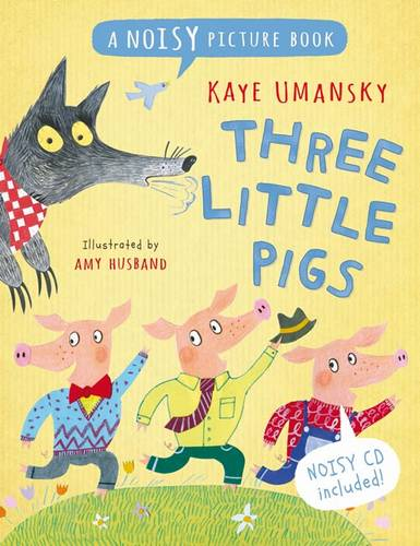 Noisy Picture Books - Three Little Pigs: A Noisy Picture Book - Kaye Umansky - 9781408192412
