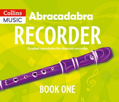 Abracadabra Recorder - Abracadabra Recorder Book 1 (Pupil's Book): 23 graded songs and tunes - Roger Bush - 9781408194379