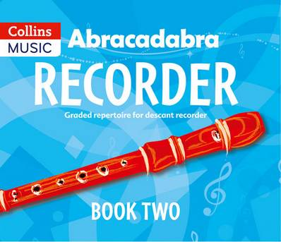 Abracadabra Recorder - Abracadabra Recorder Book 2 (Pupil's Book): 23 graded songs and tunes - Roger Bush - 9781408194386