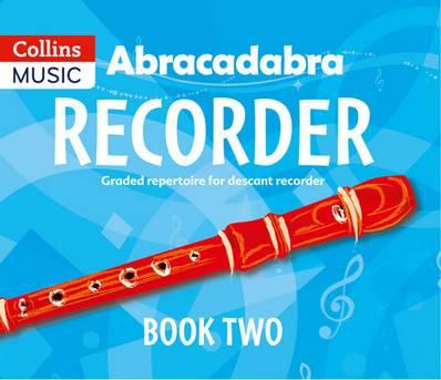 Abracadabra Recorder - Abracadabra Recorder Book 2 (Pupil's Book): 23 graded songs and tunes - Roger Bush - 9781408194386