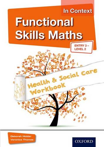 Functional Skills Maths In Context Health & Social Care Workbook Entry 3 - Level 2 - Debbie Holder - 9781408518335
