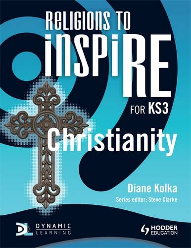 Religions to InspiRE for KS3: Christianity Pupil's Book - Diane Kolka - 9781444122145