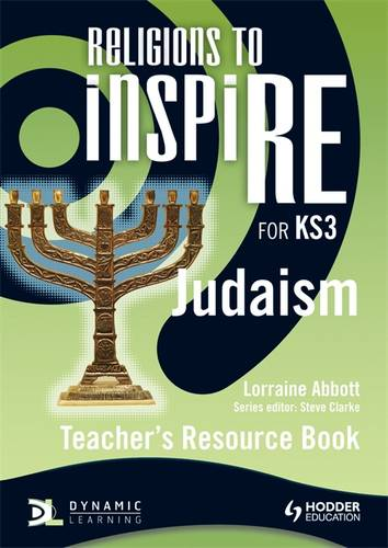 Religions to InspiRE for KS3: Judaism Teacher's Resource Book - Lorraine Abbott - 9781444122251