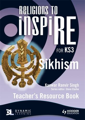 Religions to InspiRE for KS3: Sikhism Teacher's Resource Book - Kanwar Ranvir Singh - 9781444122275