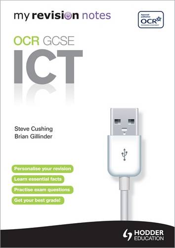 My Revision Notes: OCR Information & Communication Technology GCSE - Steve Cushing - 9781444147537