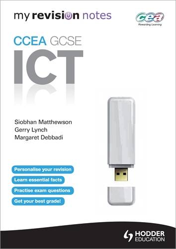 My Revision Notes: CCEA ICT for GCSE - Siobhan Matthewson - 9781444147568