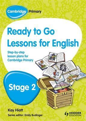 Cambridge Primary Ready to Go Lessons for English Stage 2 - Kay Hiatt - 9781444177053