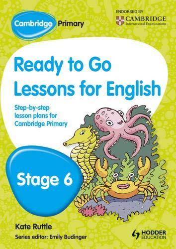 Cambridge Primary Ready to Go Lessons for English Stage 6 - Kay Hiatt - 9781444177091
