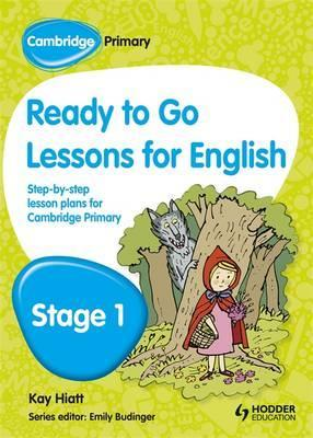 Cambridge Primary Ready to Go Lessons for English Stage 1 - Kay Hiatt - 9781444177107