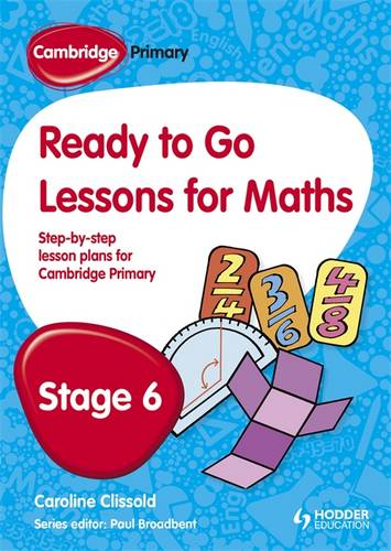 Cambridge Primary Ready to Go Lessons for Mathematics Stage 6 - Paul Broadbent - 9781444177633