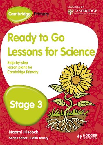 Cambridge Primary Ready to Go Lessons for Science Stage 3 - Naomi Hiscock - 9781444177848