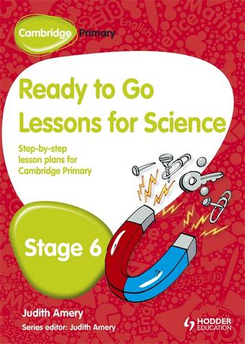 Cambridge Primary Ready to Go Lessons for Science Stage 6 - Judith Amery - 9781444177879