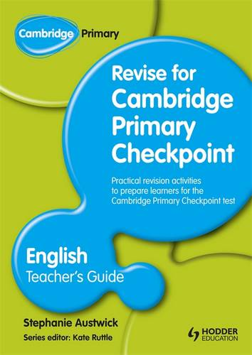Cambridge Primary Revise for Primary Checkpoint English Teacher's Guide - Stephanie Austwick - 9781444178319