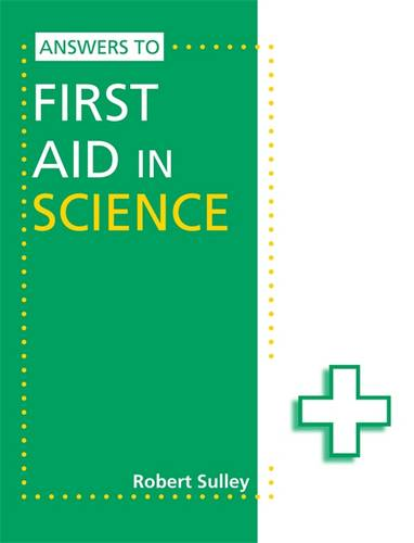 Answers to First Aid in Science - Robert Sulley - 9781444186451