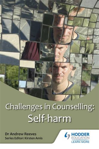 Challenges in Counselling: Self-Harm - Andrew Reeves - 9781444187663