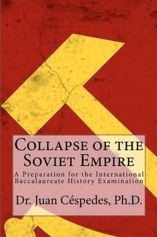 Collapse of the Soviet Empire - Juan R Cespedes - 9781463592004