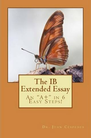 The IB Extended Essay - Juan R Cespedes - 9781467989169