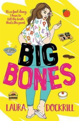 Big Bones - Laura Dockrill - 9781471406928
