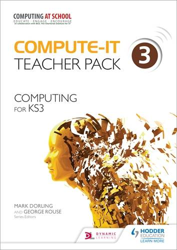 Compute-IT: Teacher Pack 3 - Computing for KS3 - Mark Dorling - 9781471801518