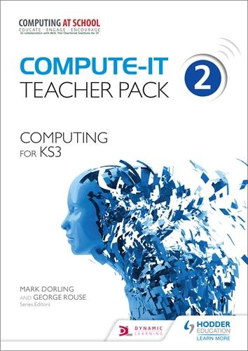 Compute-IT: Teacher Pack 2 - Computing for KS3 - Mark Dorling - 9781471801846