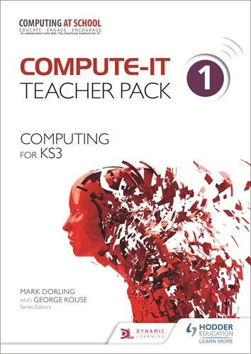 Compute-IT: Teacher Pack 1 - Computing for KS3 -  - 9781471801891