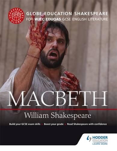 Globe Education Shakespeare: Macbeth for WJEC Eduqas GCSE English Literature - Globe Education - 9781471851551