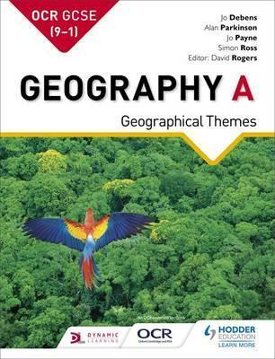 OCR GCSE (9-1) Geography A: Geographical Themes - Jo Debens - 9781471853081