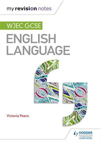 My Revision Notes: WJEC GCSE English Language - Victoria Peers - 9781471868290