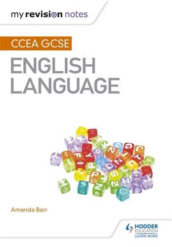 My Revision Notes: CCEA GCSE English Language - Amanda Barr - 9781471888618