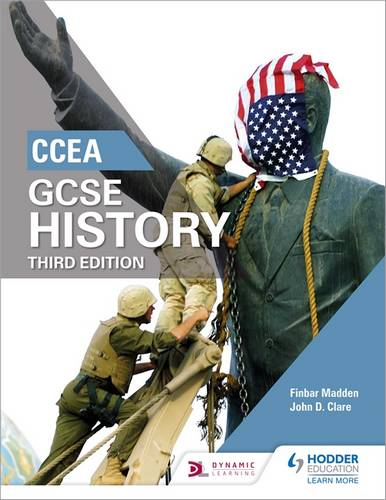 CCEA GCSE History Third Edition - Finbar Madden - 9781471889721