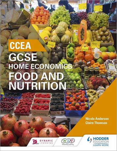CCEA GCSE Home Economics: Food and Nutrition - Nicola Anderson - 9781471894848