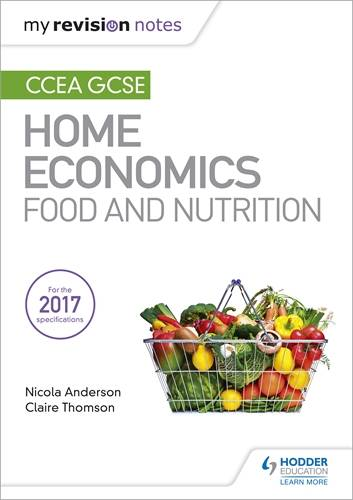 My Revision Notes: CCEA GCSE Home Economics: Food and Nutrition - Nicola Anderson - 9781471899331