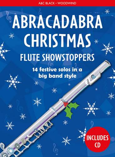 Abracadabra Woodwind - Abracadabra Christmas: Flute Showstoppers - Christopher Hussey - 9781472920515