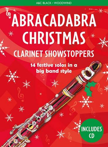 Abracadabra Woodwind - Abracadabra Christmas: Clarinet Showstoppers - Christopher Hussey - 9781472920539