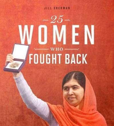 25 Women Who Fought Back - Jill Sherman - 9781474762519