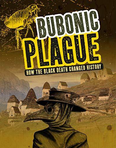 Bubonic Plague: How the Black Death Changed History - Barbara Krasner - 9781474775397