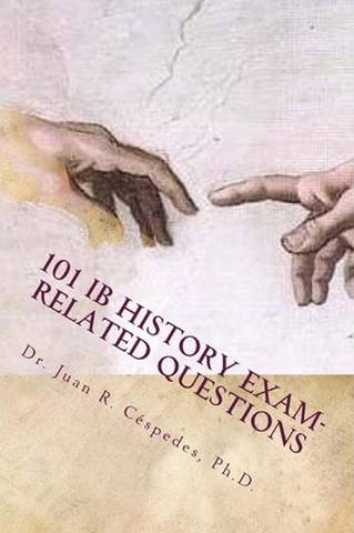 101 IB History Exam-Related Questions - Juan R Cespedes - 9781482344820