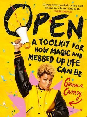 Open: A Toolkit for How Magic and Messed Up Life Can Be - Gemma Cairney - 9781509836116