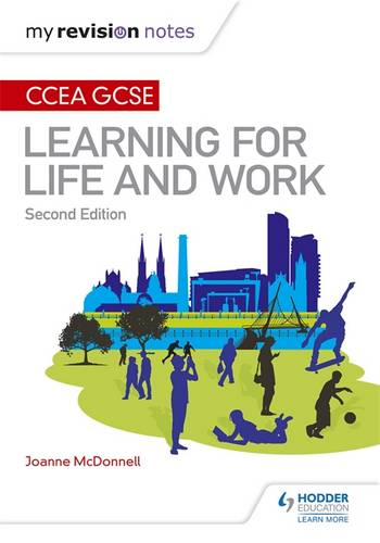 My Revision Notes: CCEA GCSE Learning for Life and Work: Second Edition - Joanne McDonnell - 9781510403383