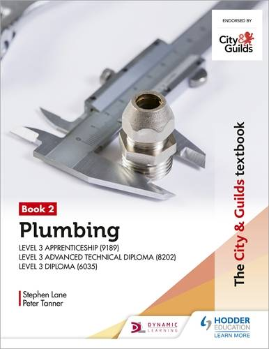 The City & Guilds Textbook: Book 2 Plumbing for the Level 3 Apprenticeship and Level 3 Advanced Technical Diploma - Peter Tanner - 9781510416468
