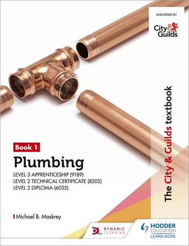 The City & Guilds Textbook: Plumbing Book 1 for the Level 3 Apprenticeship (9189)