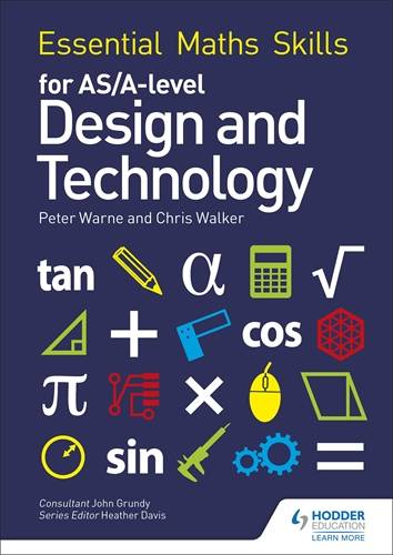 Essential Maths Skills for AS/A Level Design and Technology - Peter Warne - 9781510417069