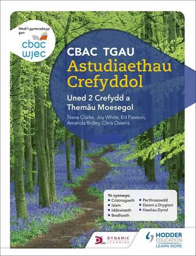CBAC TGAU Astudiaethau Crefyddol Uned 2 Crefydd a Themau Moesegol (WJEC GCSE Religious Studies: Unit 2 Religion and Ethical Themes Welsh-language edition) - Joy White - 9781510417120