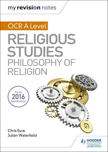 My Revision Notes OCR A Level Religious Studies: Philosophy of Religion - Julian Waterfield - 9781510418042
