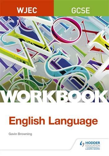 WJEC GCSE English Language Workbook - Gavin Browning - 9781510419933