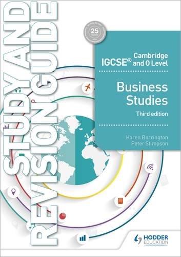 Cambridge IGCSE and O Level Business Studies Study and Revision Guide 3rd edition - Karen Borrington - 9781510421264