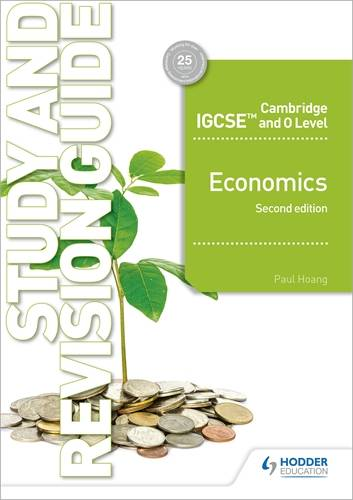 Cambridge IGCSE and O Level Economics Study and Revision Guide 2nd edition - Paul Hoang - 9781510421295