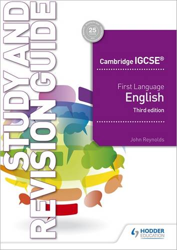 Cambridge IGCSE First Language English Study and Revision Guide 3rd edition - John Reynolds - 9781510421349