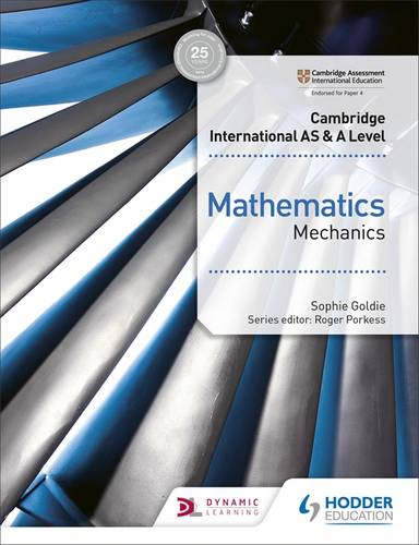 Cambridge International AS & A Level Mathematics Mechanics - Sophie Goldie - 9781510421745
