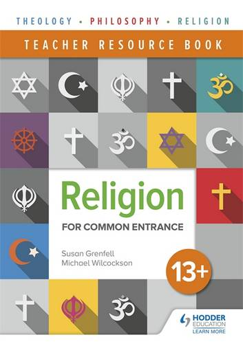 Religion for Common Entrance 13+ Teacher Resource Book - Susan Grenfell - 9781510422339